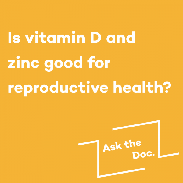 Is vitamin D and  zinc good for  reproductive health?